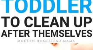 How To Teach Your Toddler To Clean Up After Themselves