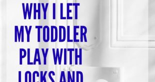 Why I Let My Toddler Play With Locks