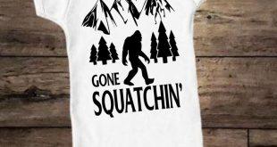 Gone Squatchin, Sasquatch Infant, Toddler gift, newborn Unique Gift, one-piece, bodysuit, snap-tee, creeper, tshirt, mountains PNW shirt