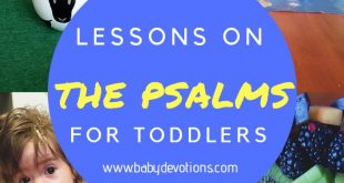 Lessons on the Psalms for Toddlers – Baby Devotions